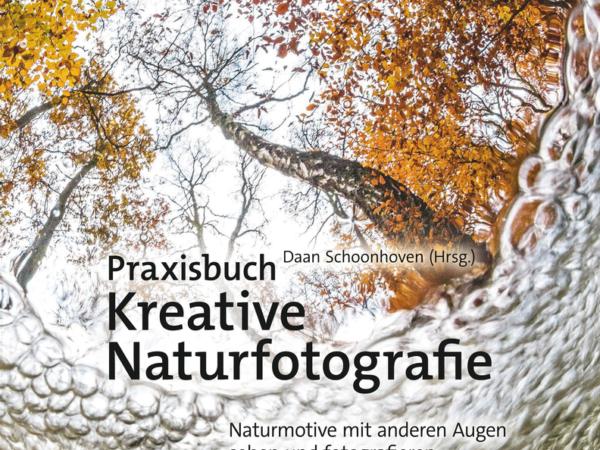 Buchrezension: Praxisbuch Kreative Naturfotografie von D. Schoonhoven